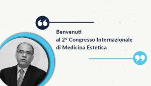 Congresso internazionale medicina estetica messaggio benvenuto prof. Francesco Amenta